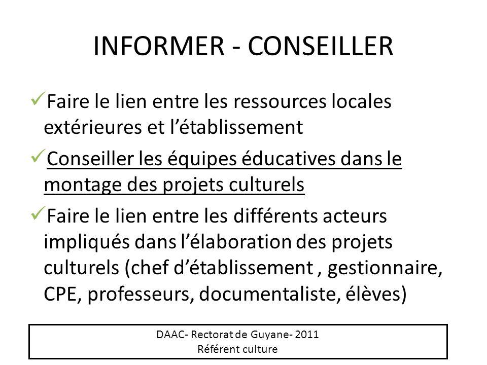INFORMER - CONSEILLER Faire le lien entre les ressources locales extérieures et létablissement Conseiller les équipes éducatives dans le montage des p