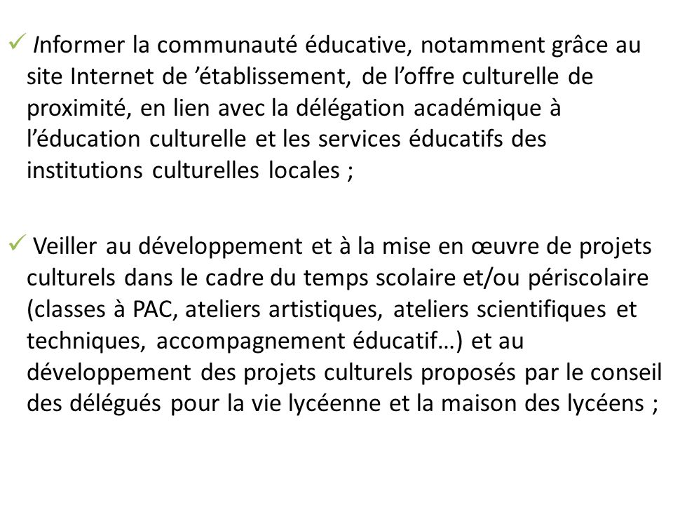 Informer la communauté éducative, notamment grâce au site Internet de établissement, de loffre culturelle de proximité, en lien avec la délégation aca