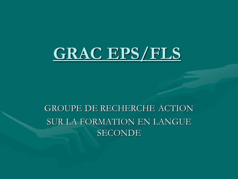 GRAC EPS/FLS GROUPE DE RECHERCHE ACTION SUR LA FORMATION EN LANGUE SECONDE