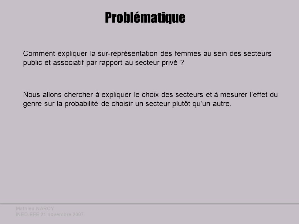 Mathieu NARCY INED-EFE 21 novembre 2007 Les explications possibles A.