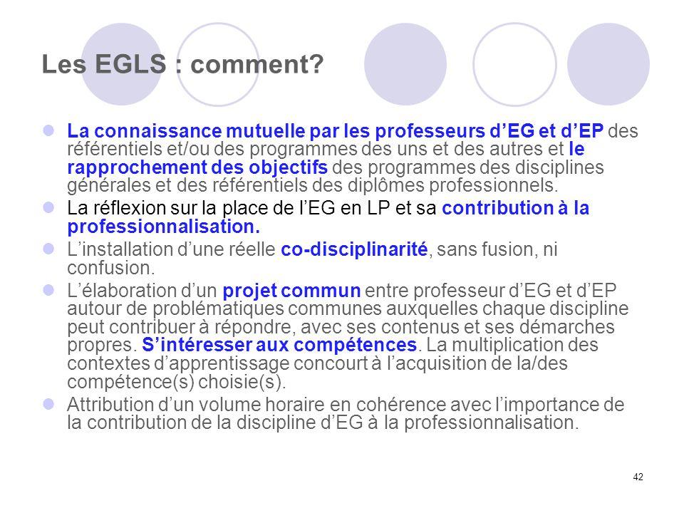 42 Les EGLS : comment? La connaissance mutuelle par les professeurs dEG et dEP des référentiels et/ou des programmes des uns et des autres et le rappr