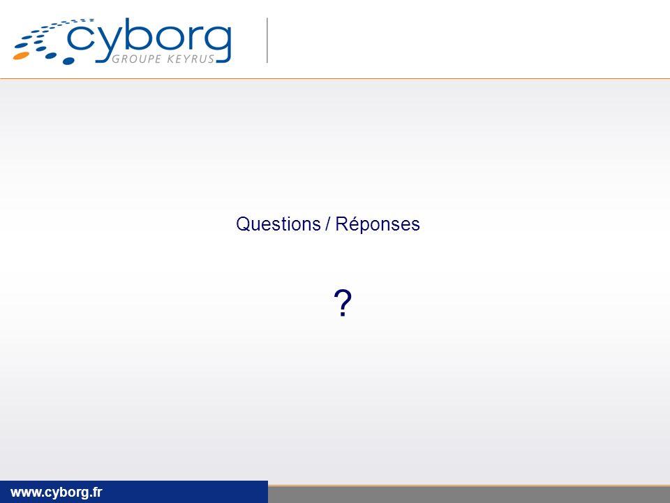 www.cyborg.fr Questions / Réponses ?