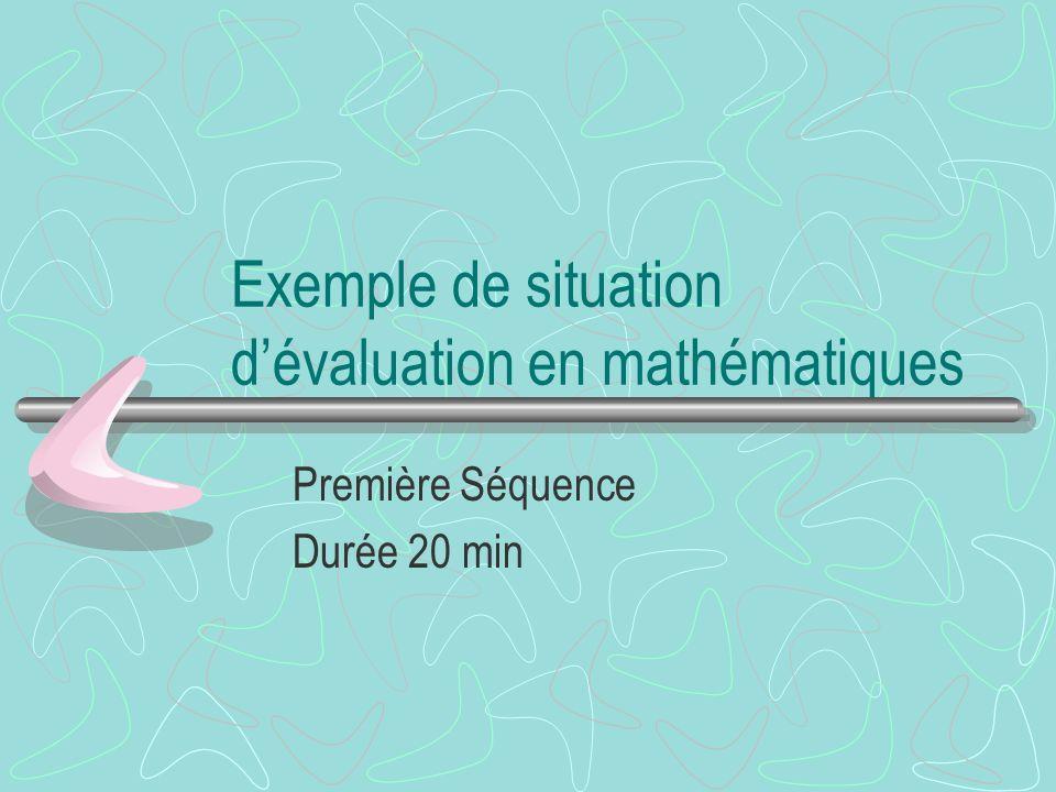 Exemple de situation dévaluation en mathématiques Première Séquence Durée 20 min