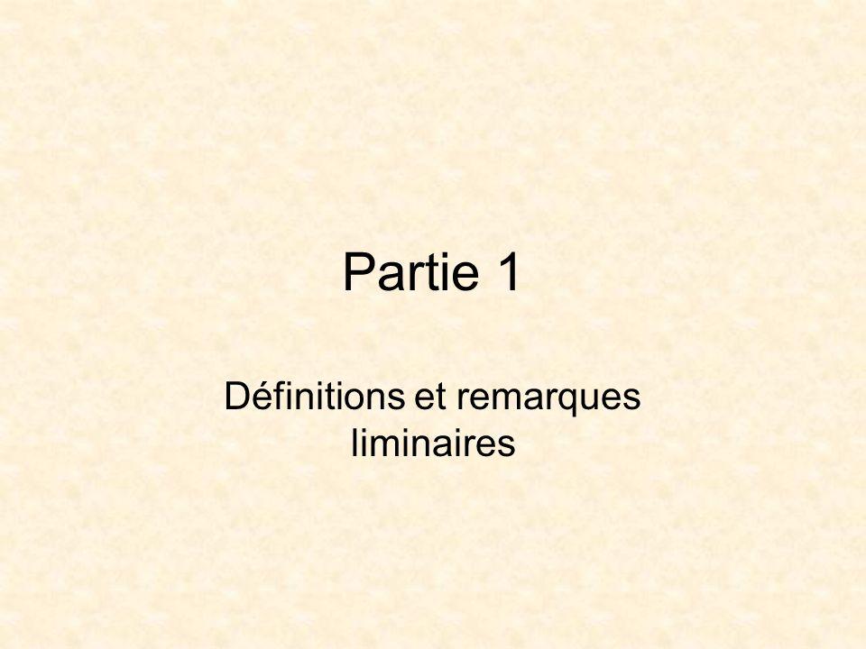 Partie 1 Définitions et remarques liminaires