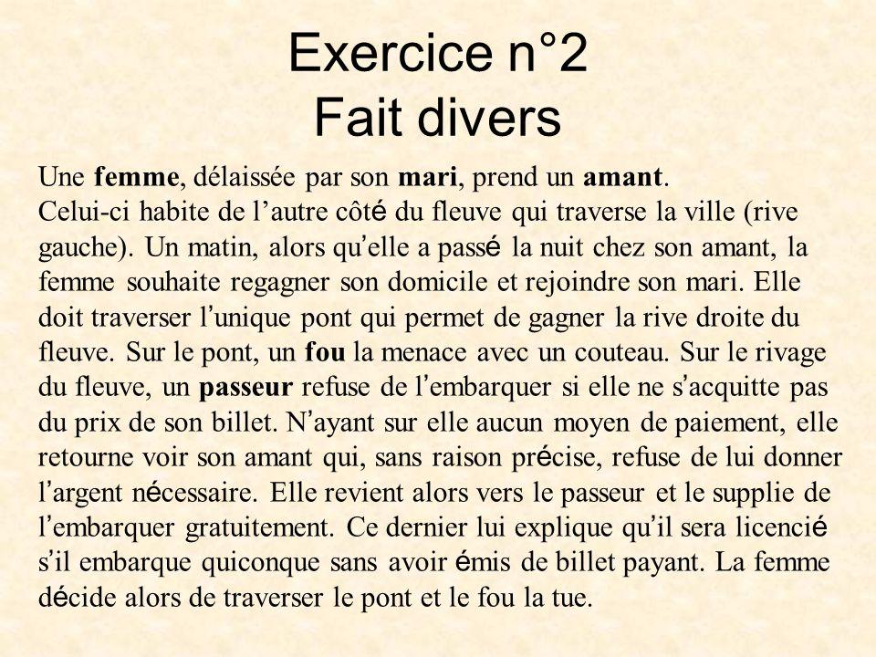 Exercice n°2 Fait divers Une femme, délaissée par son mari, prend un amant.