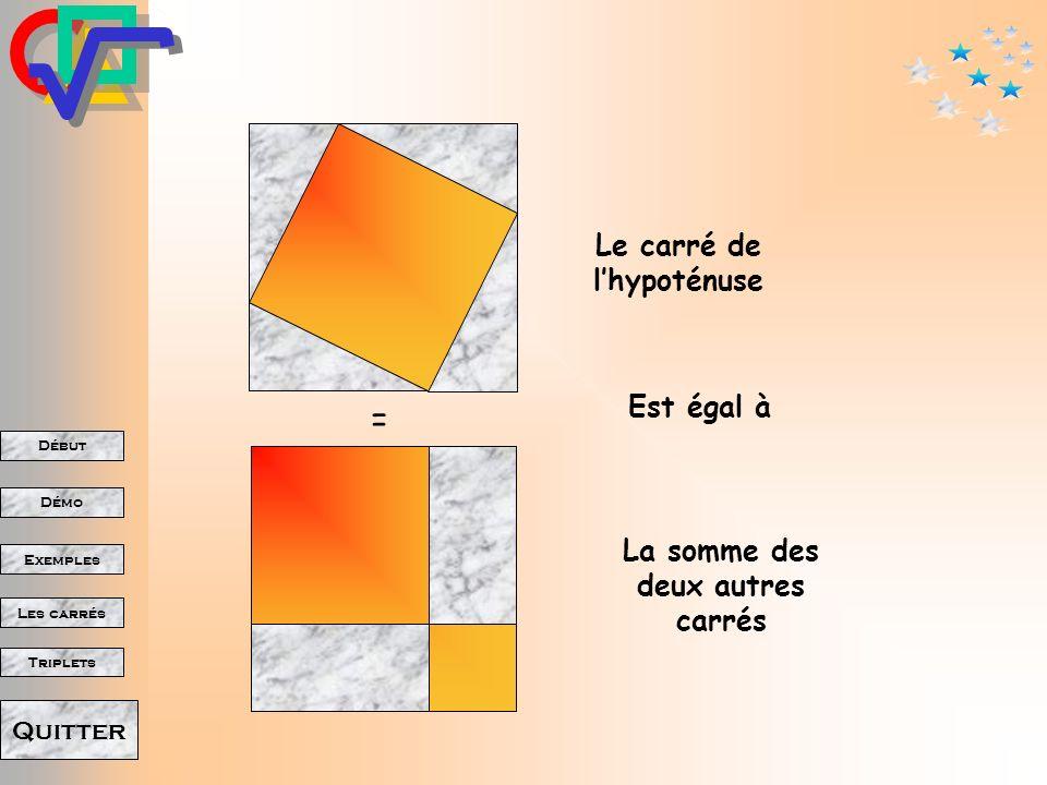 Début Démo Triplets Exemples Les carrés Quitter Est égal à La somme des deux autres carrés