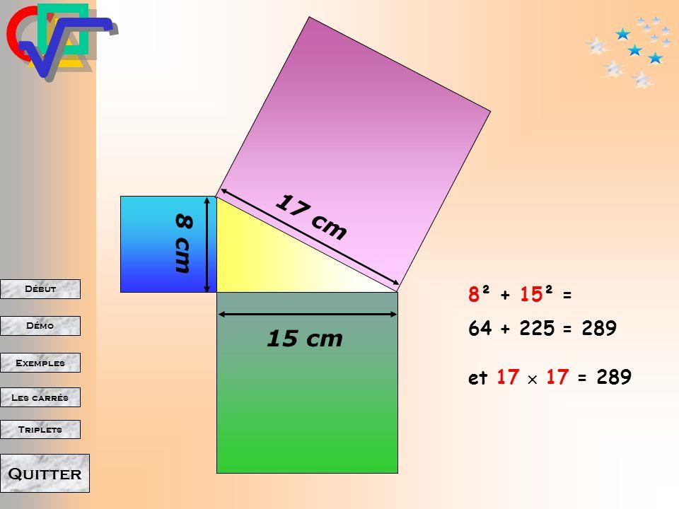 Début Démo Triplets Exemples Les carrés Quitter 21 cm 20 cm 29 cm 20² + 21² = 400 + 441 = 841 et 29 29 = 841