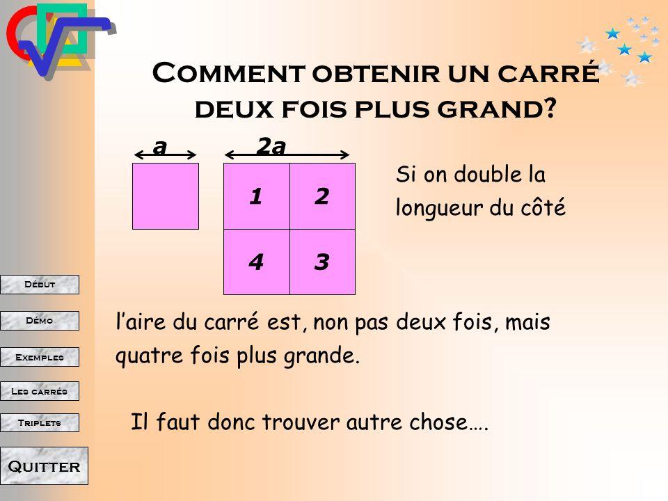 Début Démo Triplets Exemples Les carrés Quitter Généralisation La figure construite sur lhypoténuse est équivalente à la somme des figures semblables