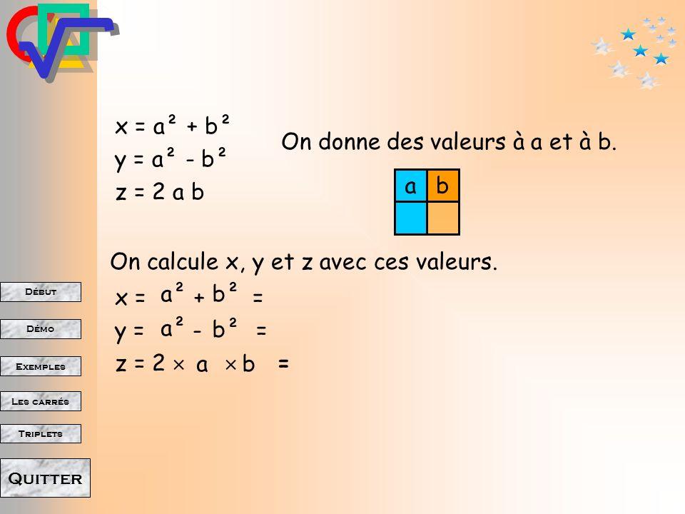 Début Démo Triplets Exemples Les carrés Quitter Les triplets de Pythagore.