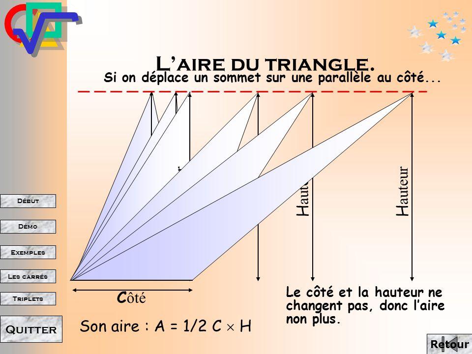 Début Démo Triplets Exemples Les carrés Quitter On calcule x, y et z avec ces valeurs. On donne dautres valeurs à a et à b. x = a² + b² y = a² - b² z