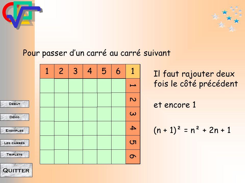Début Démo Triplets Exemples Les carrés Quitter 1 12 3 12 5 4 31234 5 6 7 51234 6 7 8 9 123456 7 8 6 10 11 1234567 8 9 10 11 12 13