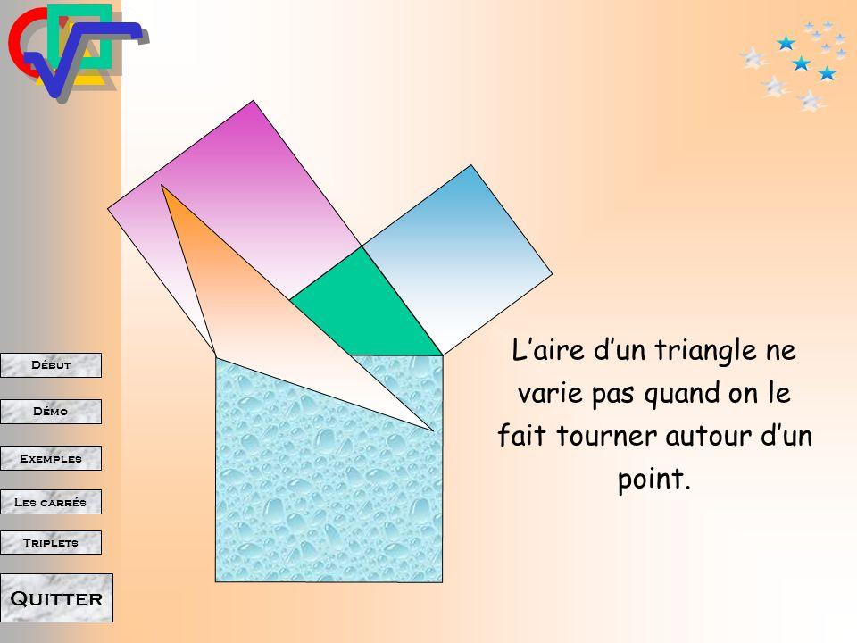 Début Démo Triplets Exemples Les carrés Quitter Laire dun triangle ne varie pas quand on le fait tourner autour dun point.