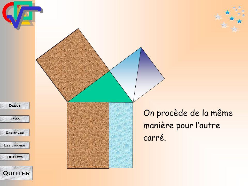 Début Démo Triplets Exemples Les carrés Quitter Laire du carré.. … laire du rectangle. est donc la même que …