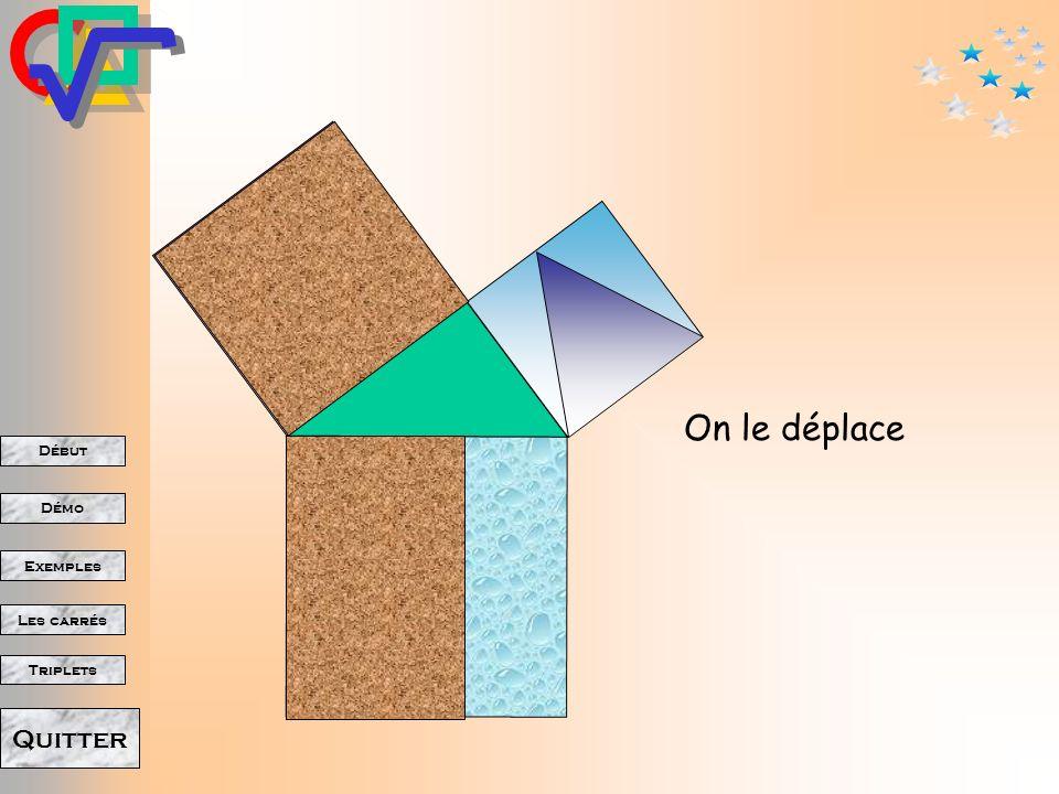 Début Démo Triplets Exemples Les carrés Quitter On procède de la même manière pour lautre carré.