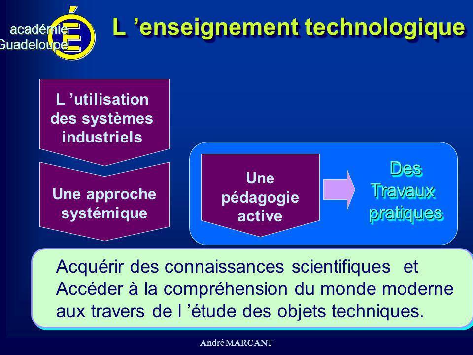 cv académieGuadeloupeacadémieGuadeloupe André MARCANT L enseignement technologique Acquérir des connaissances scientifiques et Accéder à la compréhens