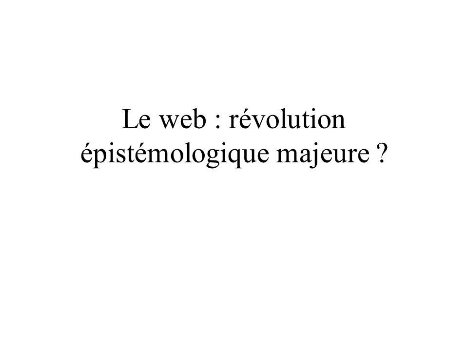 Le web : révolution épistémologique majeure