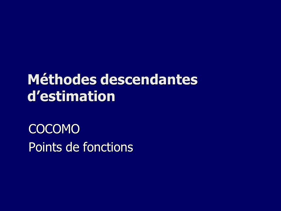 Méthodes descendantes destimation COCOMO Points de fonctions