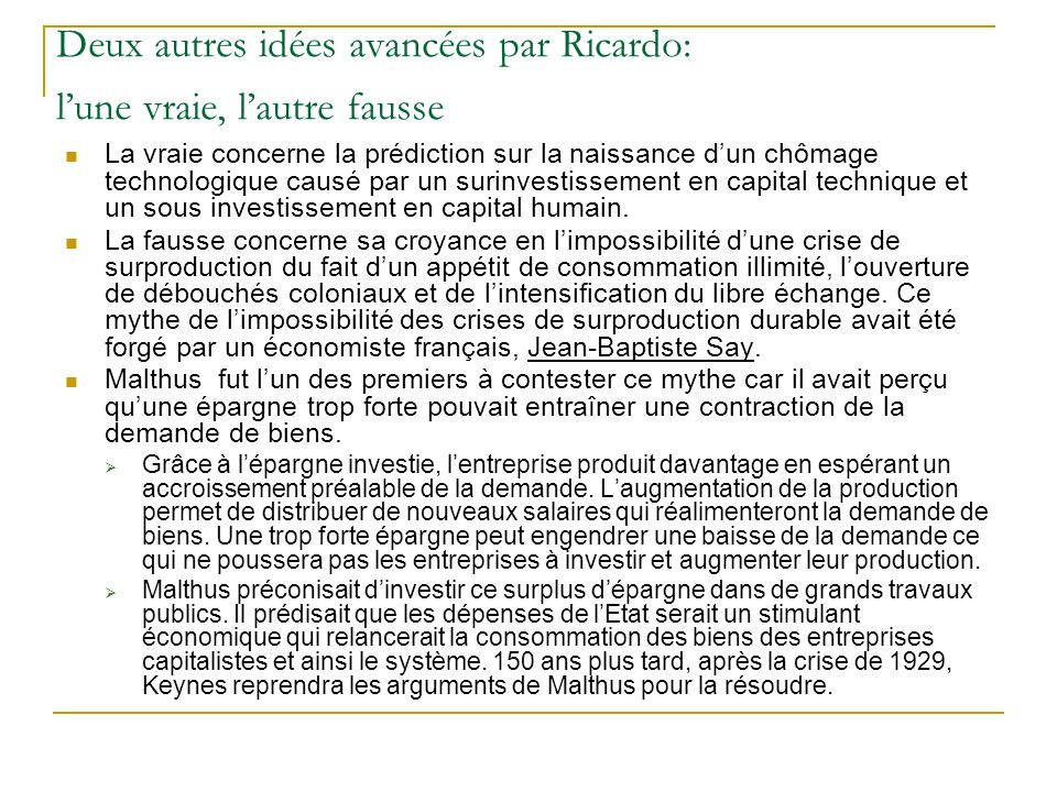 Deux autres idées avancées par Ricardo: lune vraie, lautre fausse La vraie concerne la prédiction sur la naissance dun chômage technologique causé par