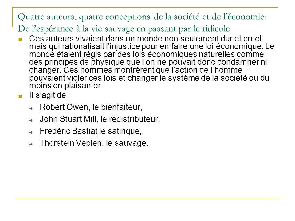 Quatre auteurs, quatre conceptions de la société et de léconomie: De lespérance à la vie sauvage en passant par le ridicule Ces auteurs vivaient dans