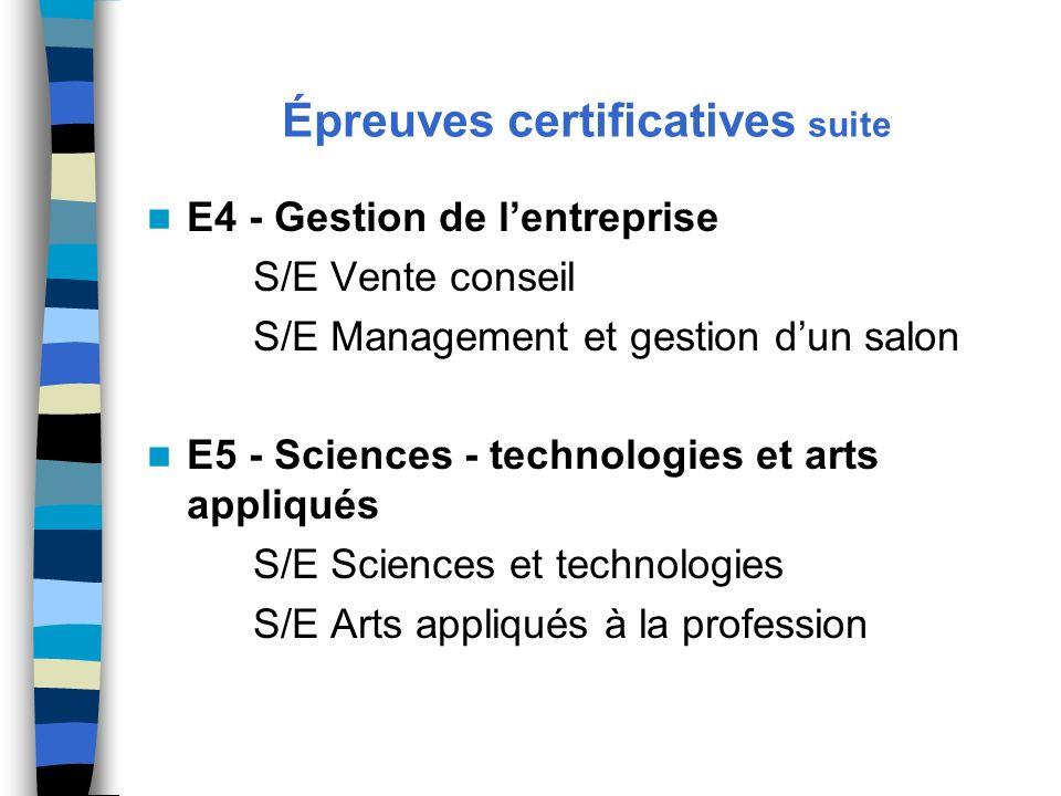 Épreuves certificatives suite E4 - Gestion de lentreprise S/E Vente conseil S/E Management et gestion dun salon E5 - Sciences - technologies et arts a