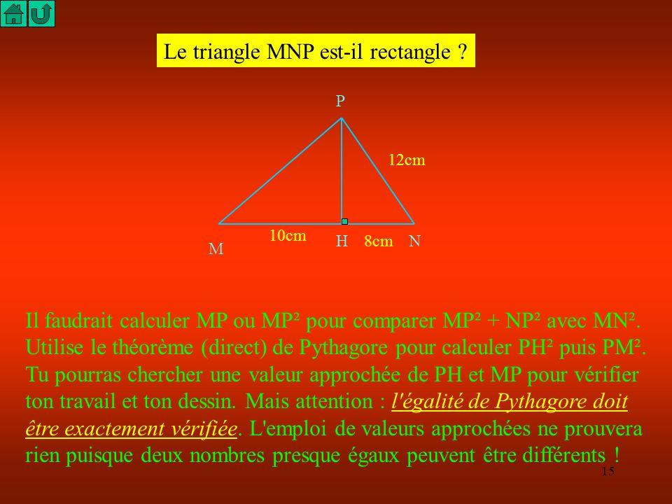 14 Sommaire Enoncé exercice 1 : le triangle est-il rectangle ? Enoncé exercice 3 : dans une sphère. Enoncé exercice 2 : une équation est nécessaire. E