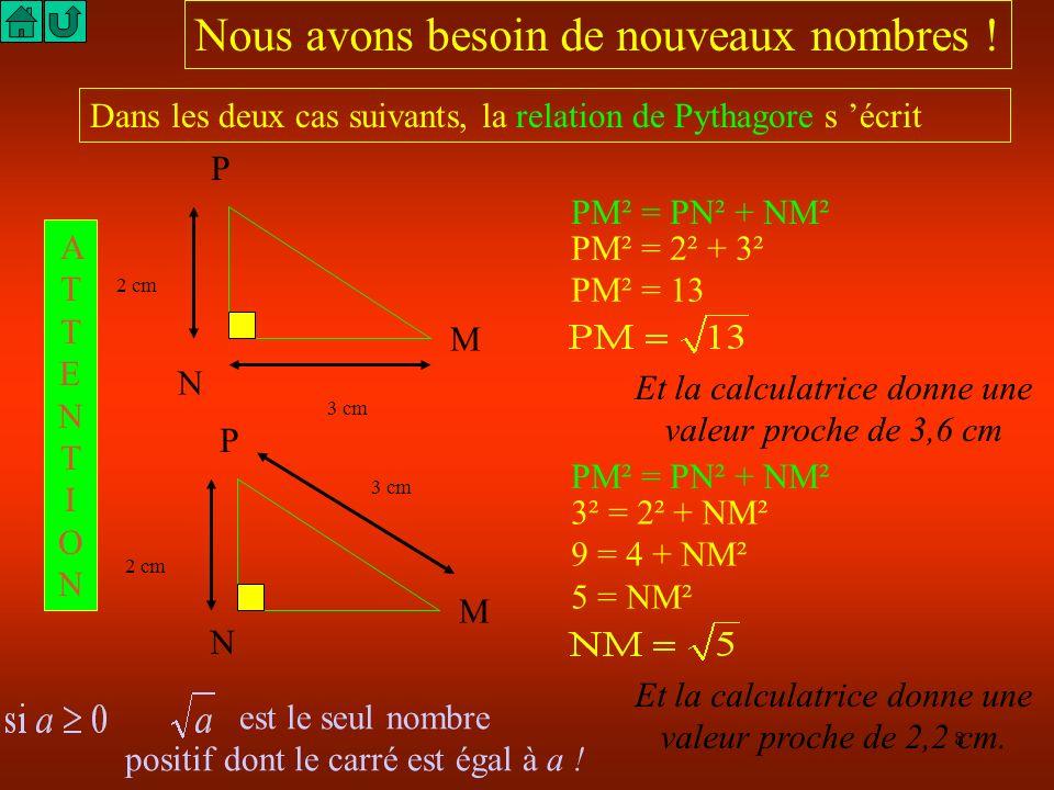 7 On peut résoudre un deuxième type de problème : Calculer la mesure d un petit côté du triangle rectangle dont on connaît les mesures de l hypoténuse