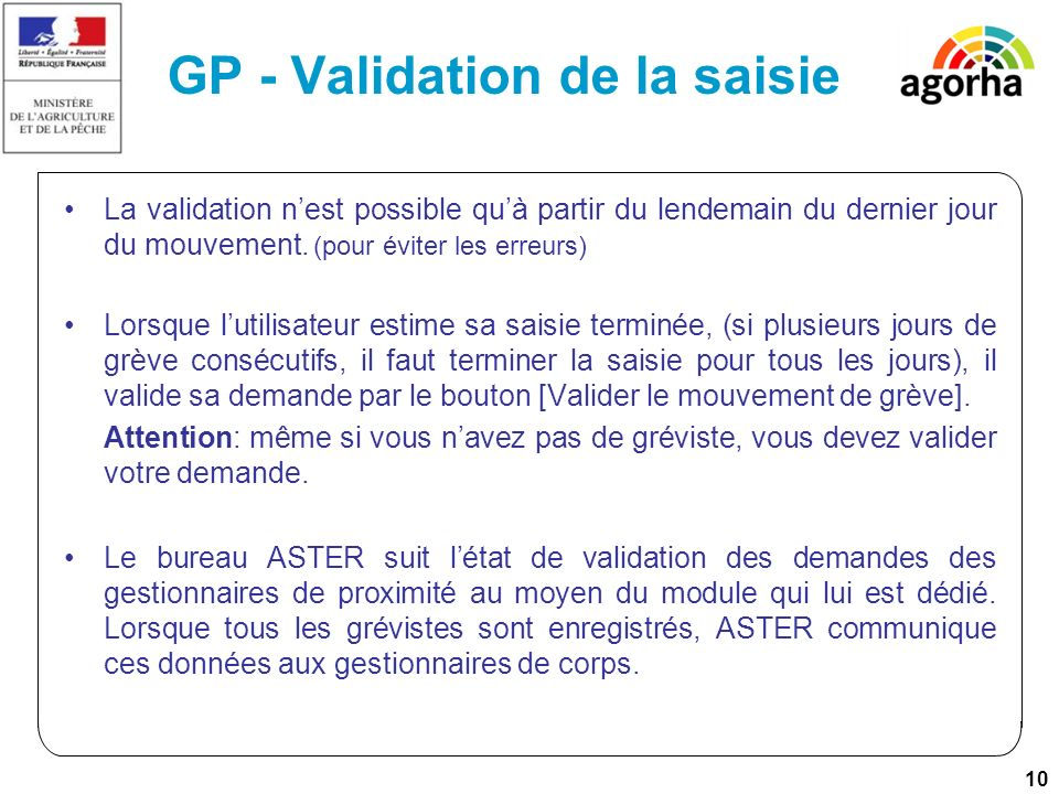 10 GP - Validation de la saisie La validation nest possible quà partir du lendemain du dernier jour du mouvement.