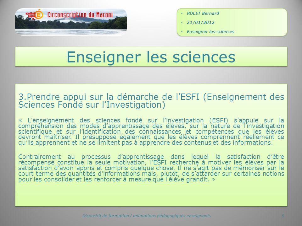 3.Prendre appui sur la démarche de lESFI (Enseignement des Sciences Fondé sur lInvestigation) « Lenseignement des sciences fondé sur linvestigation (E