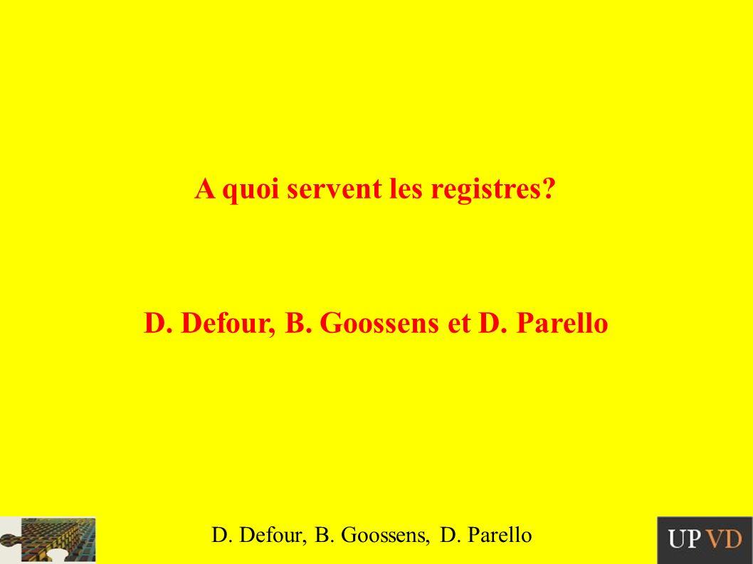 D.Defour, B. Goossens, D. Parello A quoi servent les registres.