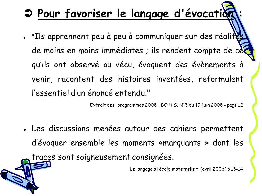 Pour favoriser le langage d'évocation :