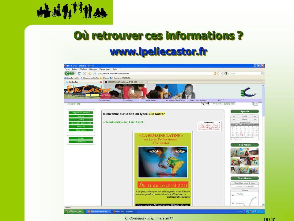 C. Cornelus - maj. : mars 2011 16 / 17 Où retrouver ces informations ? www.lpeliecastor.fr www.lpeliecastor.fr