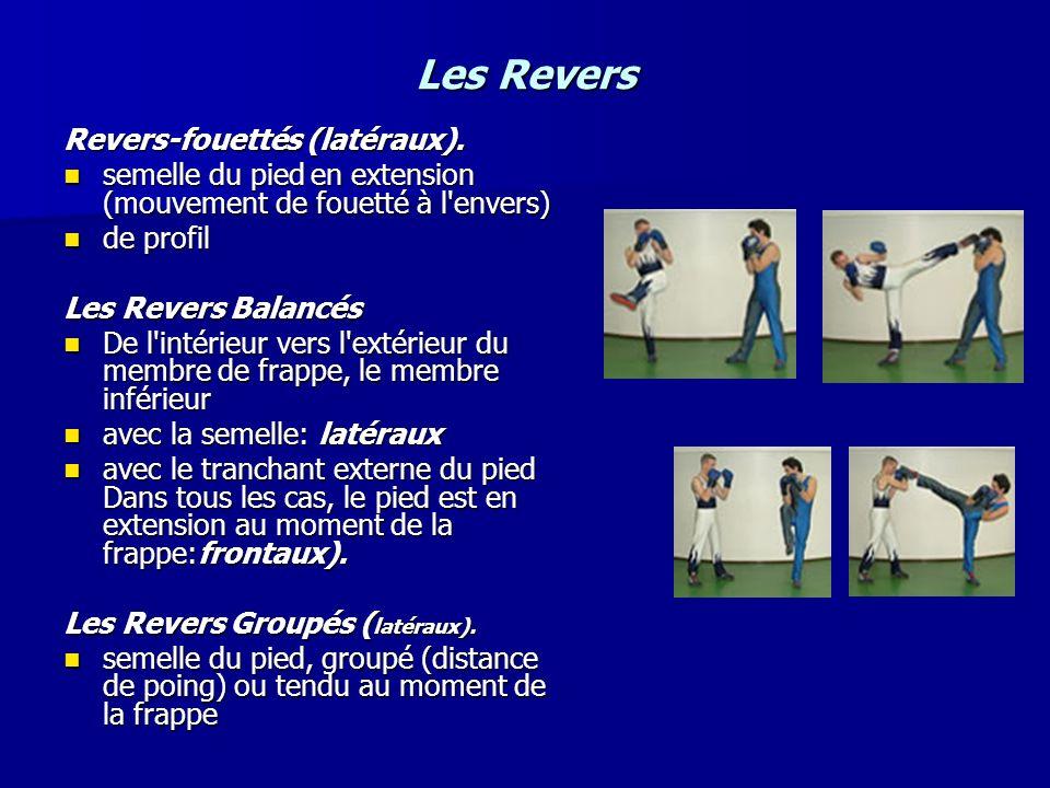 Les Revers Revers-fouettés (latéraux). semelle du pied en extension (mouvement de fouetté à l'envers) semelle du pied en extension (mouvement de fouet