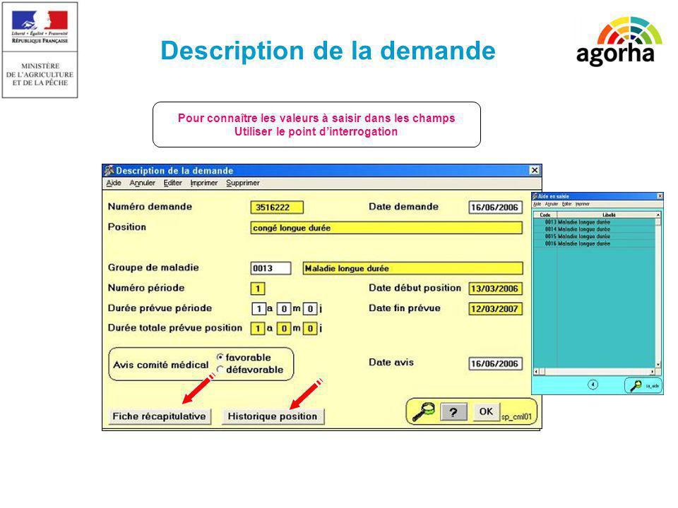 Description de la demande Pour connaître les valeurs à saisir dans les champs Utiliser le point dinterrogation