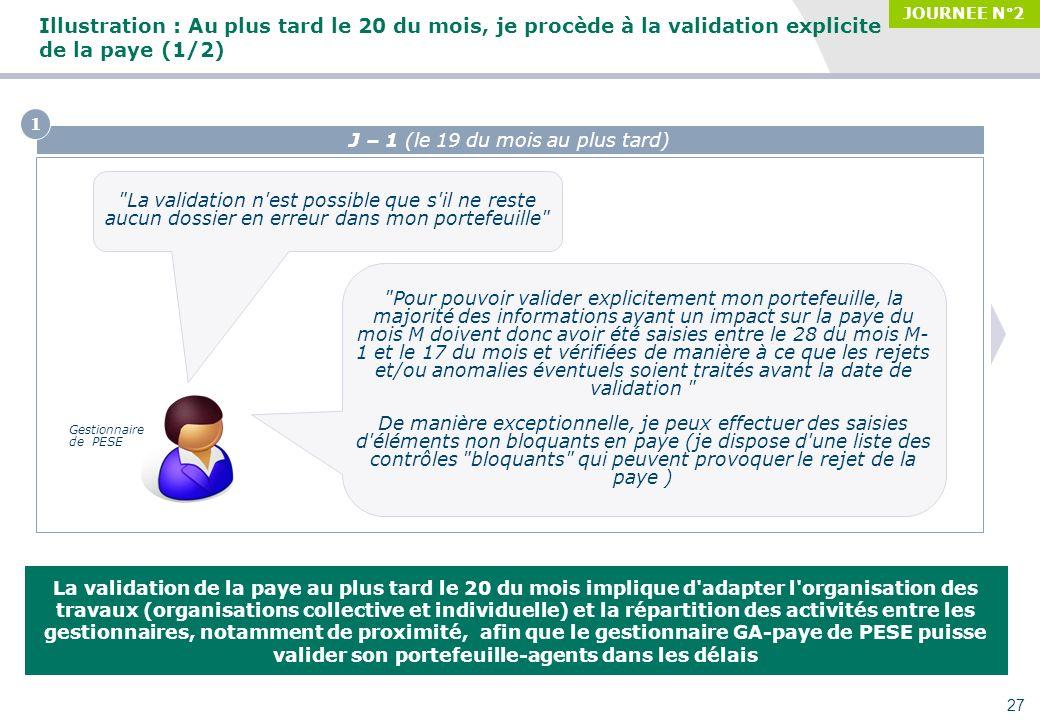 Séminaire des gestionnaires du MAAP, 27/09/2010 Illustration : Au plus tard le 20 du mois, je procède à la validation explicite de la paye (1/2) La va