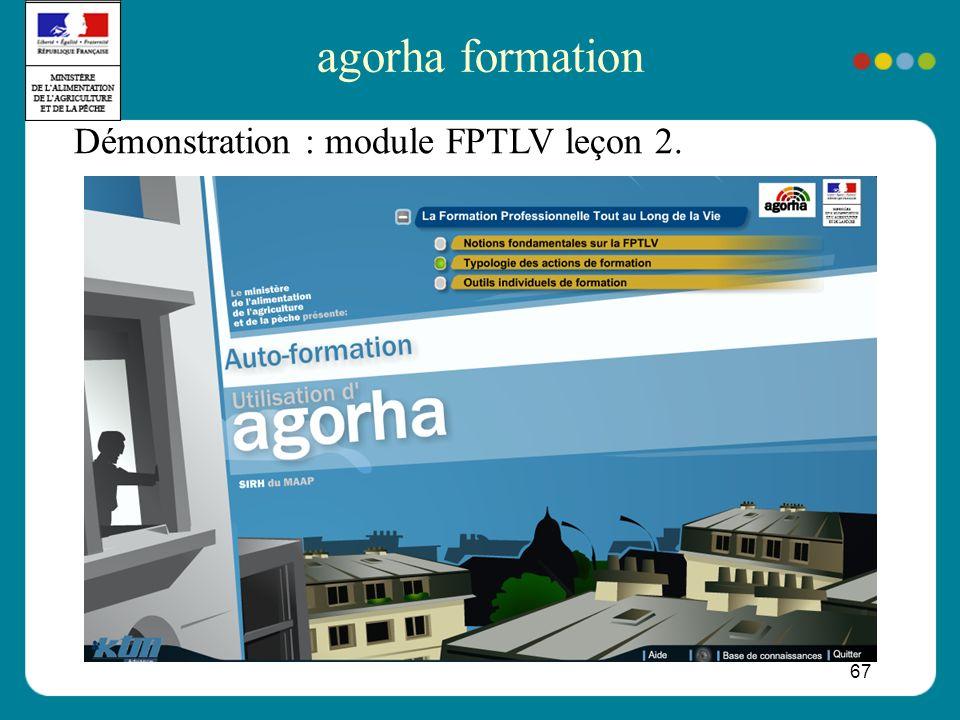 67 Démonstration : module FPTLV leçon 2. agorha formation