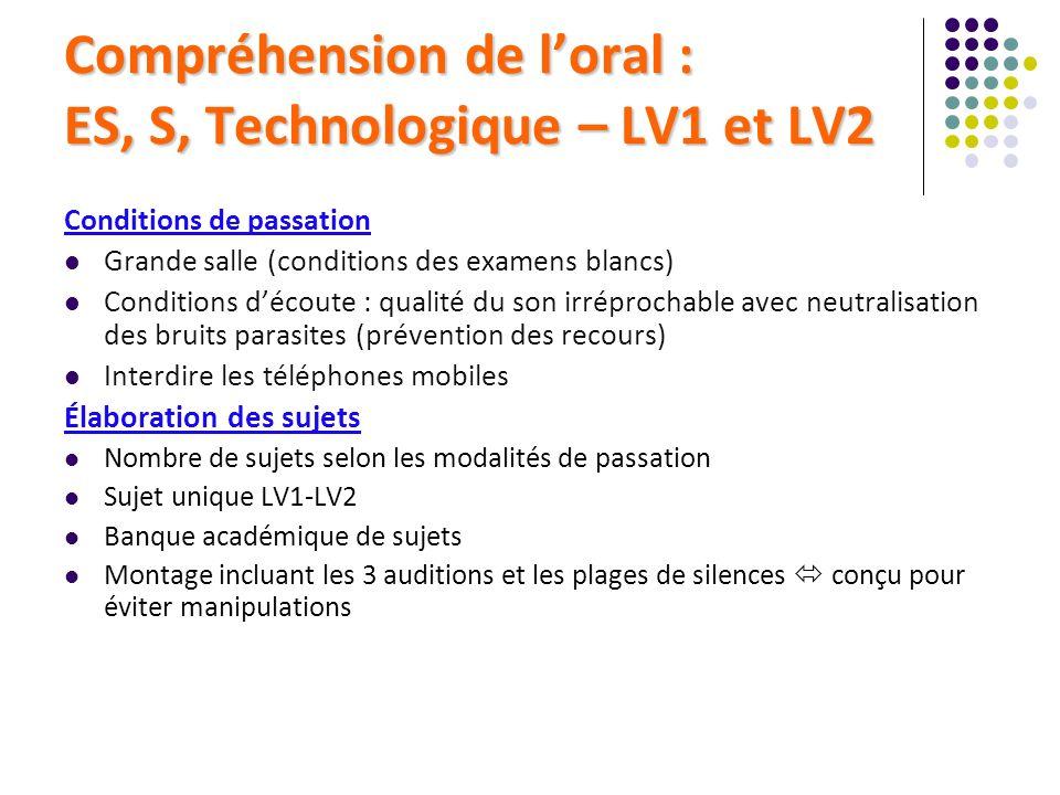 Compréhension de loral : ES, S, Technologique – LV1 et LV2 Conditions de passation Grande salle (conditions des examens blancs) Conditions découte : q