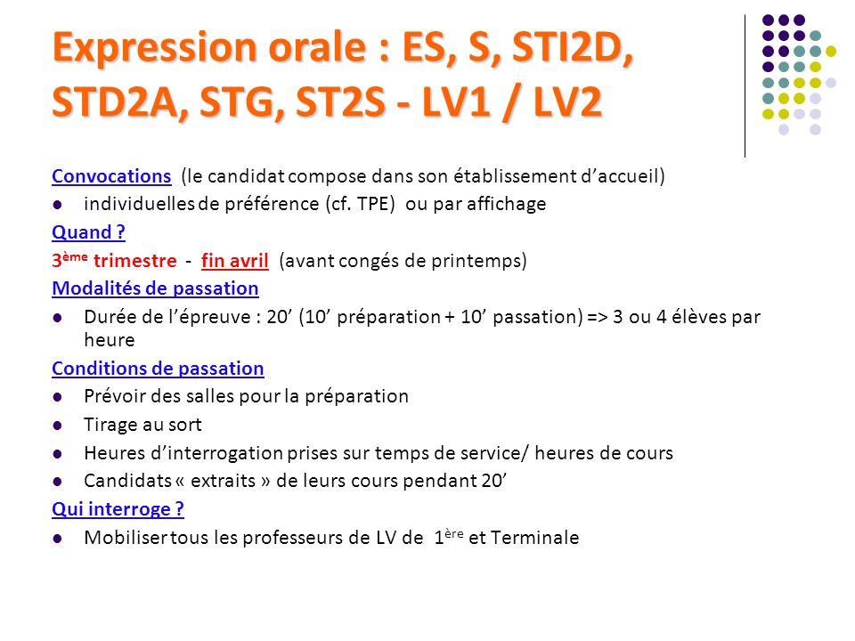 Expression orale : ES, S, STI2D, STD2A, STG, ST2S - LV1 / LV2 Convocations (le candidat compose dans son établissement daccueil) individuelles de préf