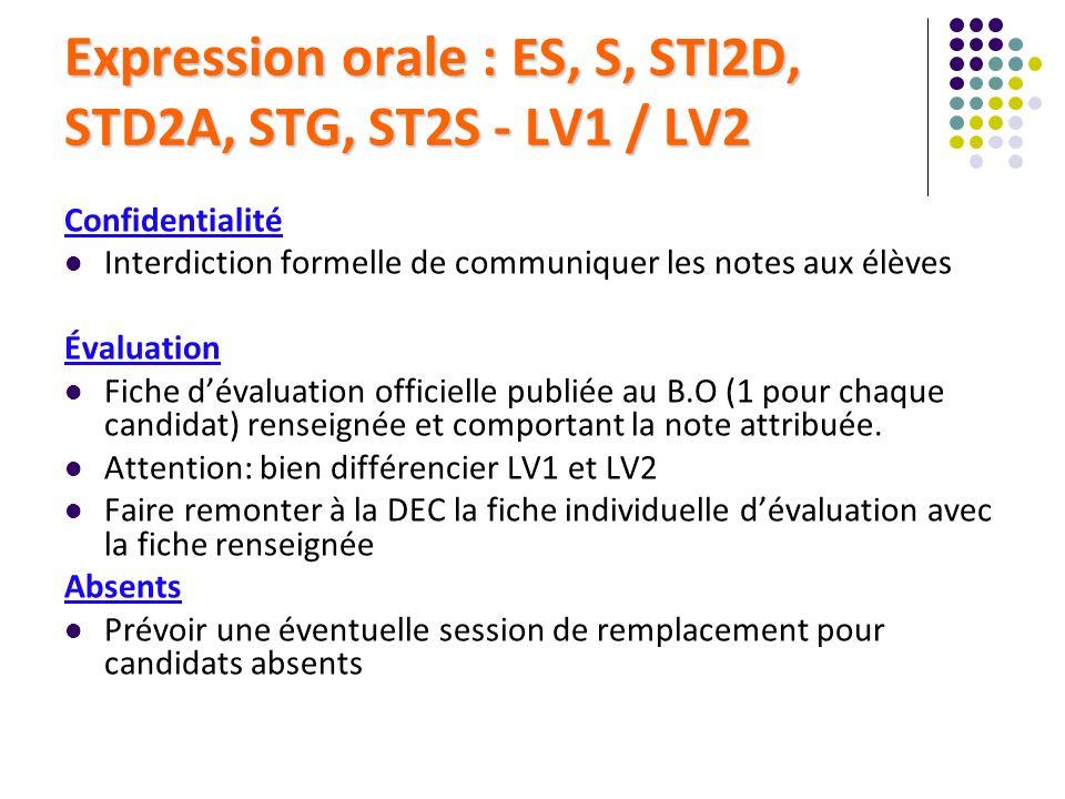Expression orale : ES, S, STI2D, STD2A, STG, ST2S - LV1 / LV2 Confidentialité Interdiction formelle de communiquer les notes aux élèves Évaluation Fic