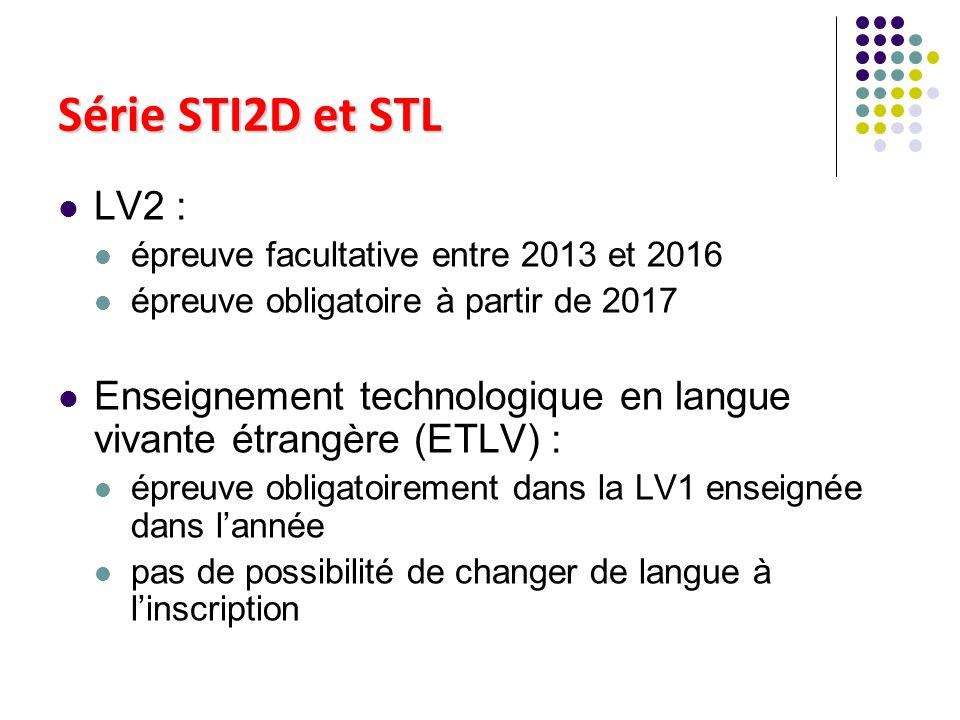 Série STI2D et STL LV2 : épreuve facultative entre 2013 et 2016 épreuve obligatoire à partir de 2017 Enseignement technologique en langue vivante étra