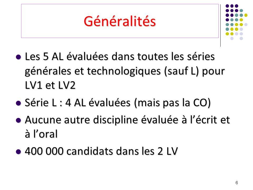 6 Généralités Les 5 AL évaluées dans toutes les séries générales et technologiques (sauf L) pour LV1 et LV2 Les 5 AL évaluées dans toutes les séries g