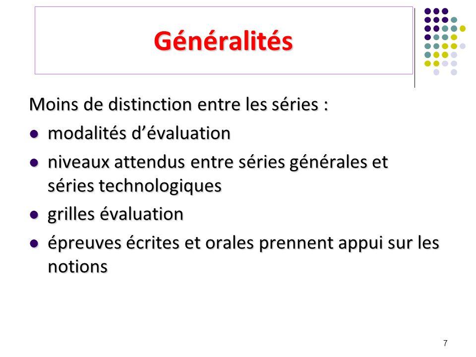 7 Généralités Moins de distinction entre les séries : modalités dévaluation modalités dévaluation niveaux attendus entre séries générales et séries te