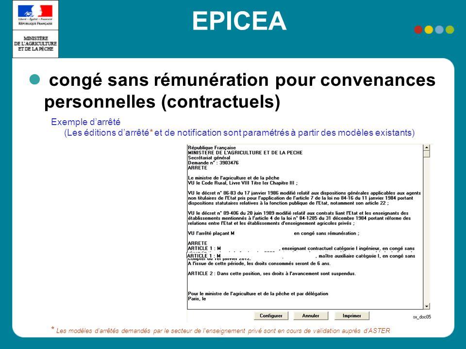 EPICEA congé sans rémunération pour convenances personnelles (contractuels) Exemple darrêté (Les éditions darrêté* et de notification sont paramétrés