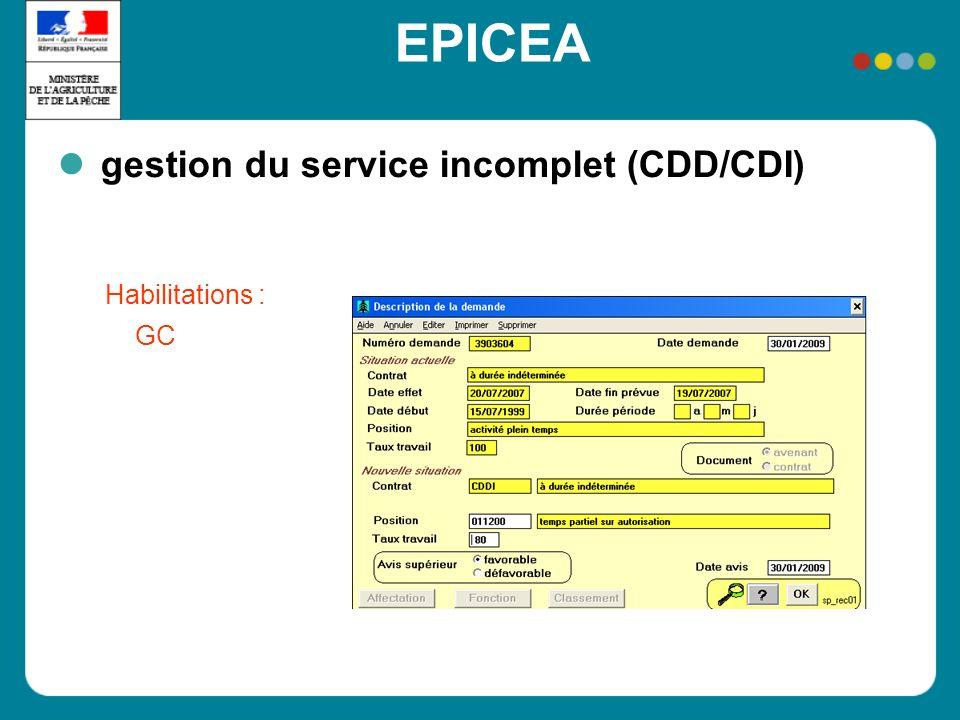 EPICEA gestion du service incomplet (CDD/CDI) Habilitations : GC