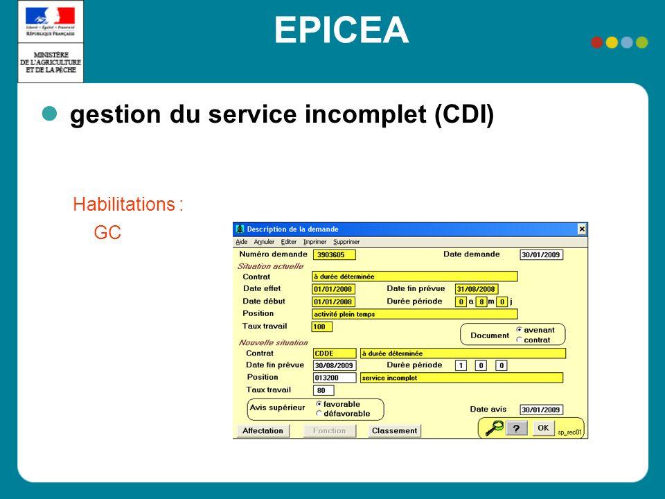 EPICEA gestion du service incomplet (CDI) Habilitations : GC