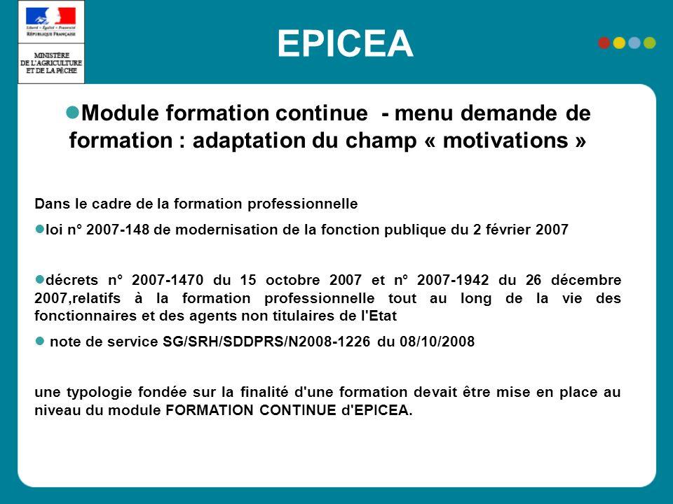 EPICEA Module formation continue - menu demande de formation : adaptation du champ « motivations » Dans le cadre de la formation professionnelle loi n
