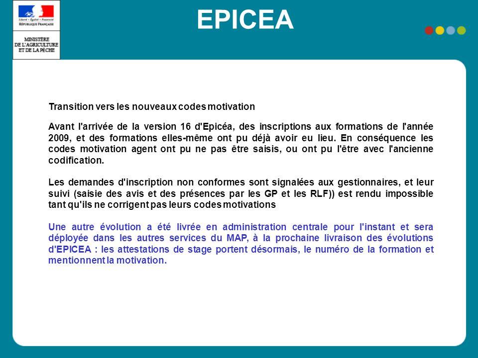 EPICEA Transition vers les nouveaux codes motivation Avant l'arrivée de la version 16 d'Epicéa, des inscriptions aux formations de l'année 2009, et de