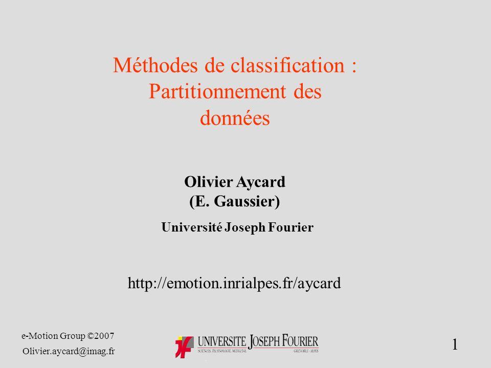 e-Motion Group ©2007 Olivier.aycard@imag.fr 1 Olivier Aycard (E.