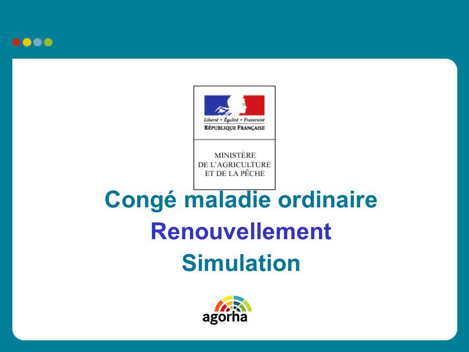 Congé maladie ordinaire Renouvellement Simulation