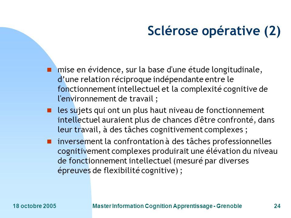 18 octobre 2005Master Information Cognition Apprentissage - Grenoble24 Sclérose opérative (2) n mise en évidence, sur la base d'une étude longitudinal