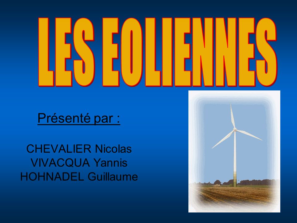 1) Présentation 2) Fonctionnement 3) Implantation dune éolienne 4) Production totale de Watts dans le Monde 5) Lénergie éolienne aujourdhui 6) Avantages / Inconvénients 7) Rendement 8) Conclusion